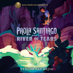 Paola Santiago and the ­River of Tears