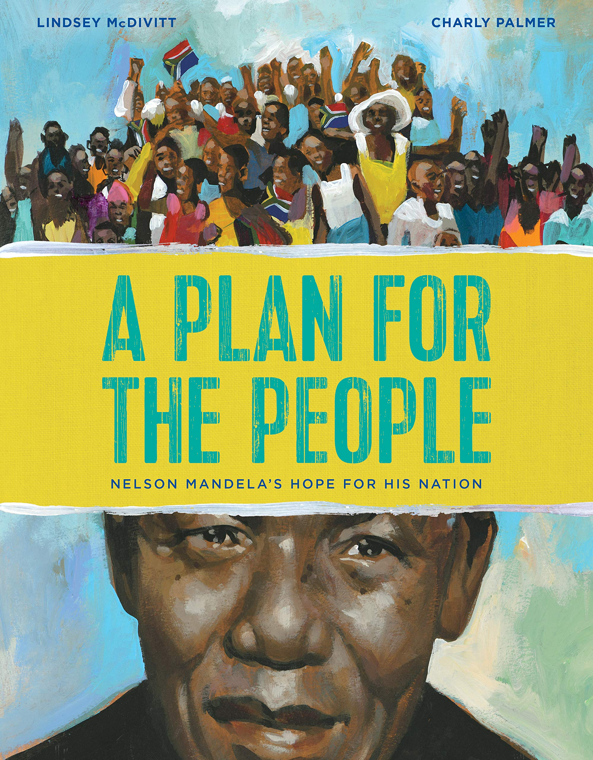 A Plan for the People: Nelson Mandela's Hope for His Nation