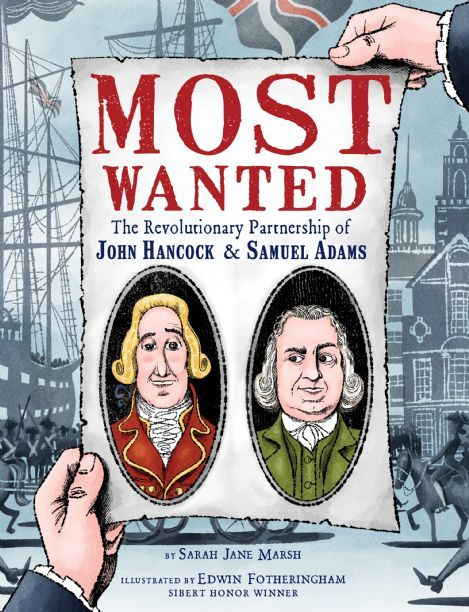 Most Wanted: The Revolutionary Partnership of John Hancock & Samuel Adams