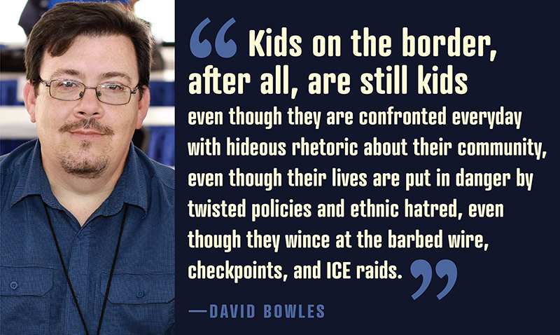 David Bowles on Writing for Border Kids in the Age of Trump