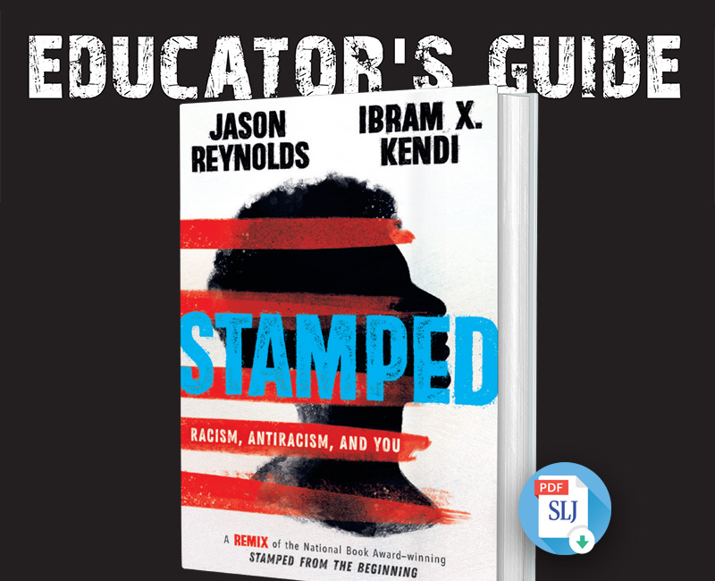 "An Educator's Guide to ""Stamped: Racism, Antiracism, and You"""