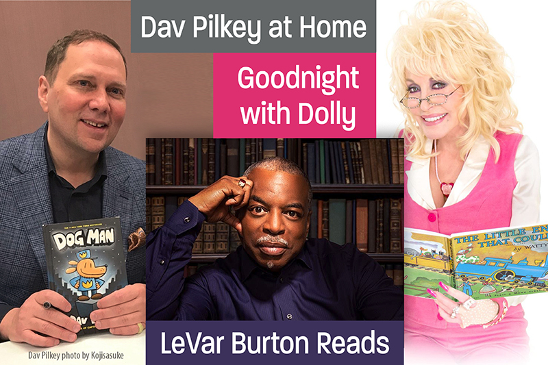 Dav Pilkey, Dolly Parton, and LeVar Burton Offer Stay-at-Home Activities, Read-Alouds