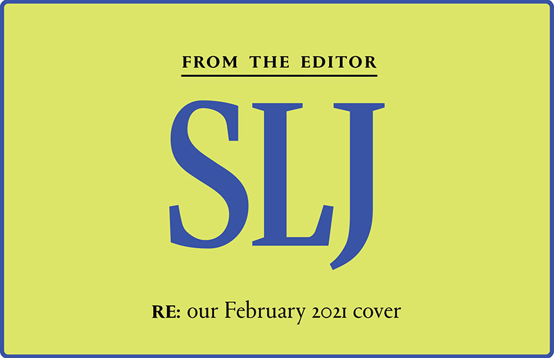 About our February Cover | From the Editor