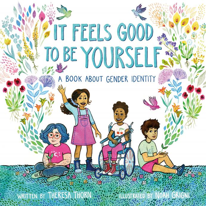 It Feels Good to Be Yourself: A Book About Gender Identity