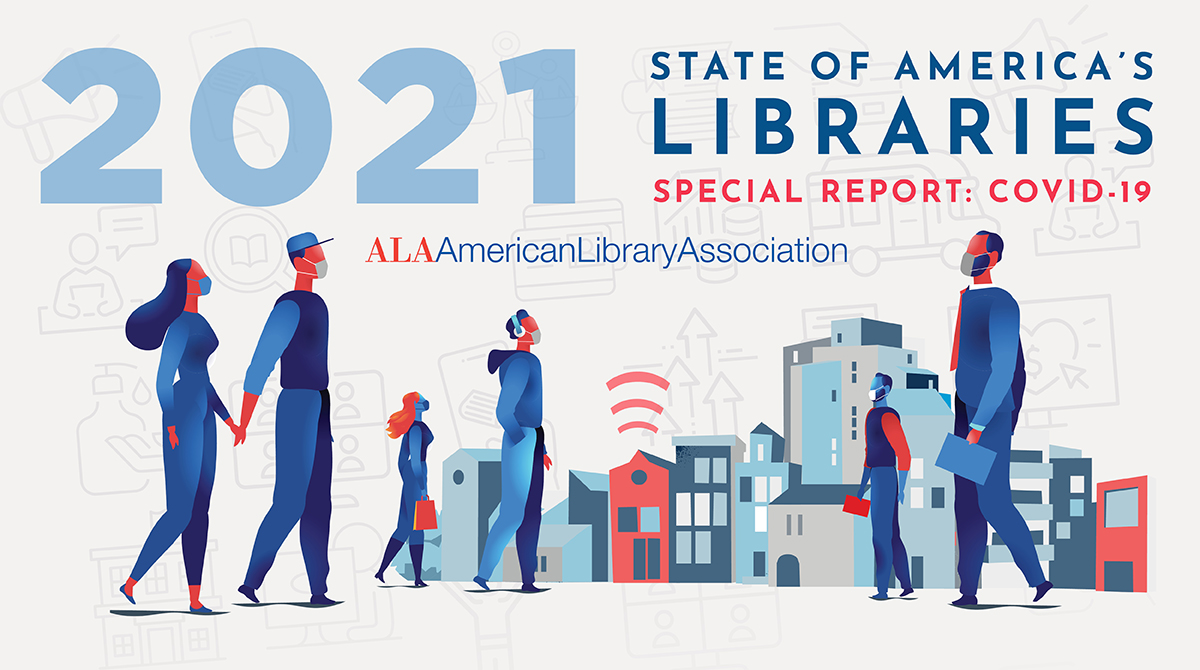 State of America's Libraries Report Offers Snapshot of Libraries' Pandemic Work and Challenges
